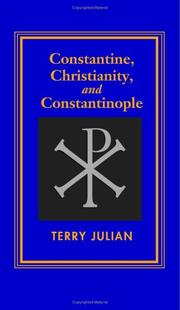 Cover of: Constantine, Christianity and Constantinople | Terry Julian