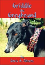 Cover of: Griddle the Greyhound | Doris A. Ahrens