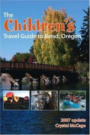 Cover of: The Children's Travel Guide to Bend, Oregon