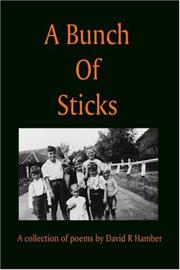 Cover of: A Bunch of Sticks | David R. Hamber