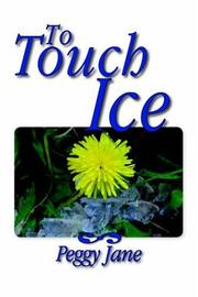 Cover of: To Touch Ice | Peggy Jane