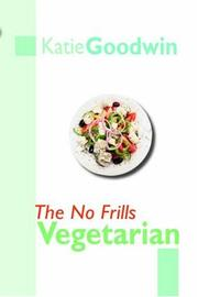 Cover of: The No Frills Vegetarian