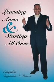 Cover of: Learning Anew & Starting All Over | Raymond A. Benson