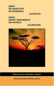Cover of: Jes*s no Resucit€ en Domingo. °Aleluya!/Jesus Didn't Resurrect On Sunday. Allelujah!