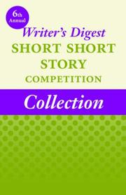 Cover of: 6th Annual Writer's Digest Short Short Story Competition Collection