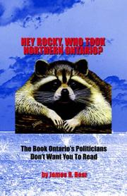 Cover of: Hey Rocky, Who Took Northern Ontario?