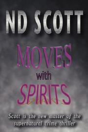 Cover of: Moves With Spirits | ND Scott