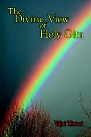 Cover of: The Divine View of Holy Gita