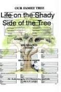 Cover of: Life on the Shady Side of the Tree