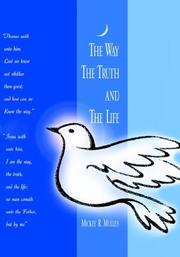 Cover of: The Way The Truth and The Life