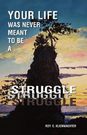 Cover of: Your Life Was Never Meant to be a Struggle