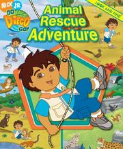 Cover of: Animal Rescue Adventure (Nick Jr. Go Diego Go!)
