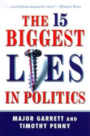 Cover of: The 15 Biggest Lies in Politics | Major Garrett, Tim J. Penny