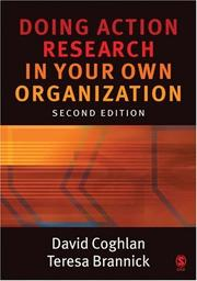 Doing action research in your own organization by David Coghlan, Teresa Brannick