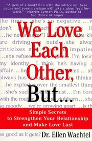 Cover of: We Love Each Other, but... Simple Secrets to Strengthen Your Relationship and Make Love Last | Dr. Ellen F. Wachtel