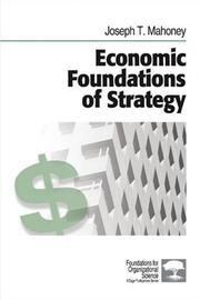Cover of: Economic Foundations of Strategy (Foundations for Organizational Science)