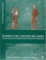 Cover of: Pathways to Self-Discovery and Change: Criminal Conduct and Substance Abuse Treatment for Adolescents | Harvey B. Milkman