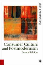 Cover of: Consumer Culture and Postmodernism (Published in association with Theory, Culture & Society)