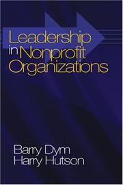 Cover of: Leadership in Nonprofit Organizations | Barry Michael Dym