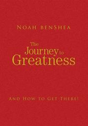 Cover of: The journey to greatness: and how to get there!