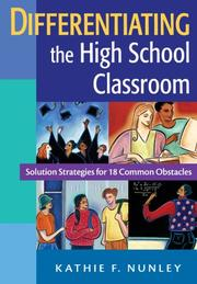 Differentiating the high school classroom by Kathie F. Nunley