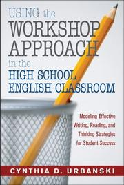 Cover of: Using the Workshop Approach in the High School English Classroom
