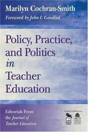 Cover of: Policy, practice, and politics in Teacher education