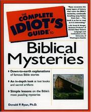 Cover of: The complete idiot's guide to Biblical mysteries | Donald P. Ryan