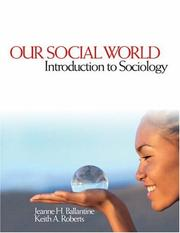 Our social world by Jeanne H. Ballantine, Keith A. Roberts