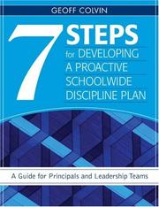 Cover of: 7 Steps for Developing a Proactive Schoolwide Discipline Plan | Geoffrey (Geoff) T. Colvin