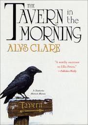 Cover of: The tavern in the morning | Alys Clare