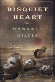 Disquiet heart by Randall Silvis