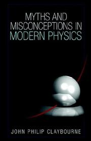 Cover of: Myths and Misconceptions in Modern Physics