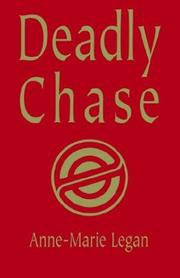 Cover of: Deadly Chase | Anne-Marie Legan