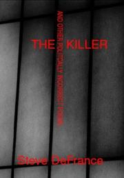 Cover of: The Killer and Other Politcally Incorrect Poems | Steve DeFrance