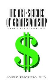 Cover of: The Art + Science of Grantsmanship | John V. Tesoriero