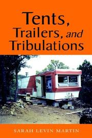 Cover of: Tents, Trailers, And Tribulations | Sarah Martin