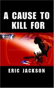 Cover of: A Cause to Kill For | Eric Jackson