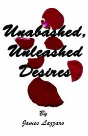 Cover of: Unabashed, Unleashed Desires