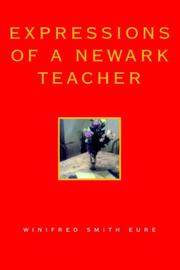 Cover of: Expressions of a Newark Teacher | Winifred Smith Eure