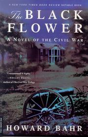 Cover of: The black flower | Howard Bahr