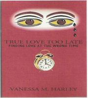 Cover of: True Love Too Late | Vanessa Harley
