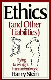 Cover of: Ethics (and Other Liabilities) | Harry Stein