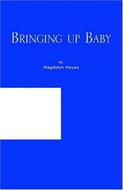 Cover of: Bringing up Baby | Magdelyn Hayes