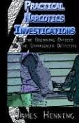 Cover of: Practical Narcotics Investigations