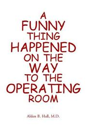 Cover of: A Funny Thing Happened on the Way to the Operating Room