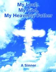 Cover of: My Lord, My God, My Heavenly Father