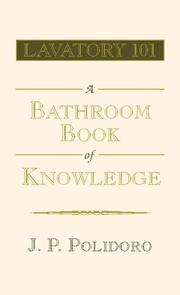Cover of: Lavatory 101-A Bathroom Book of Knowledge