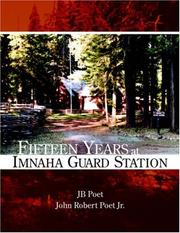 Cover of: Fifteen Years at Imnaha Guard Station by JB Poet