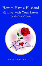 Cover of: How to Have a Husband & Live with Your Lover (at the Same Time)